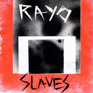 Rayo - Slaves (Vinilo)