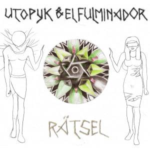 utopyk & el fulminador - rätsel - vinilo